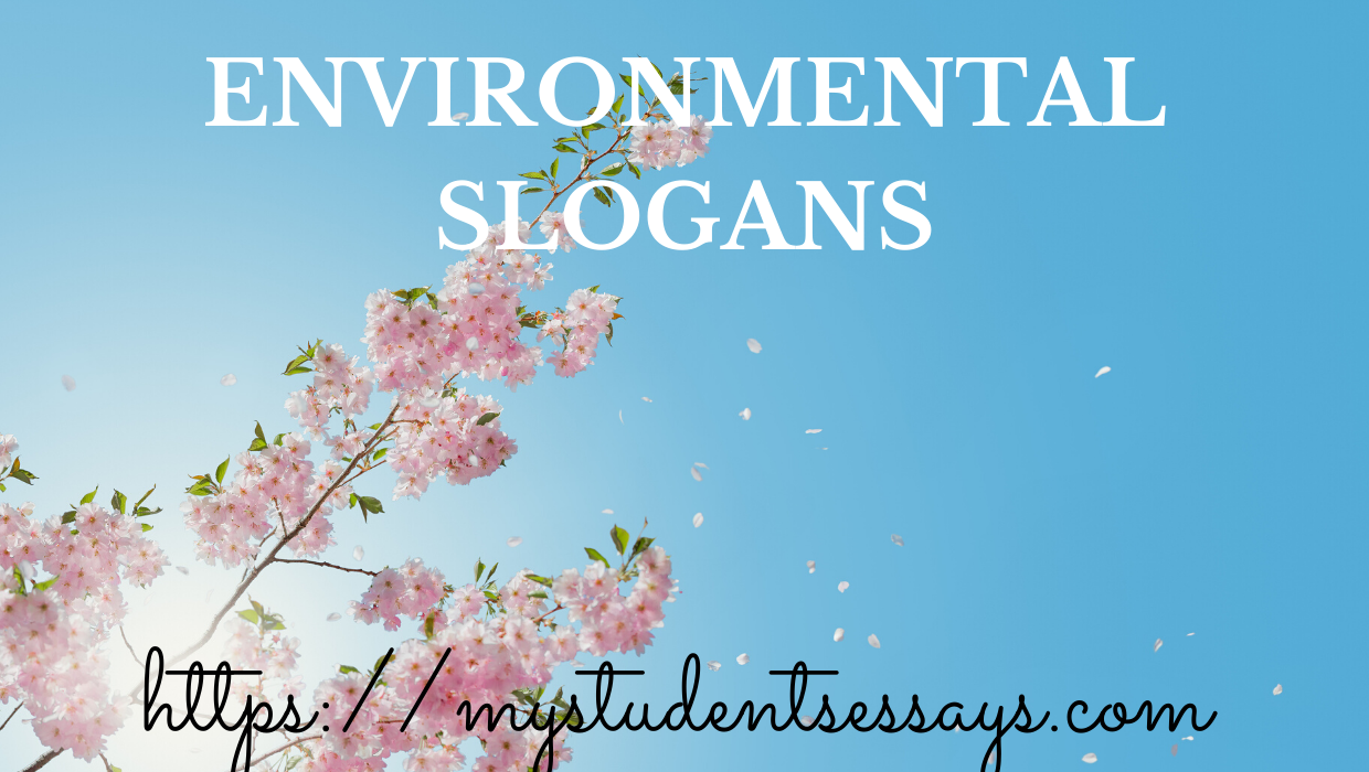 Environmental Slogns, catchy, creative, best slogans