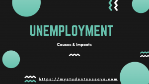 Esay on Unemployment, Causes & Impacts for students