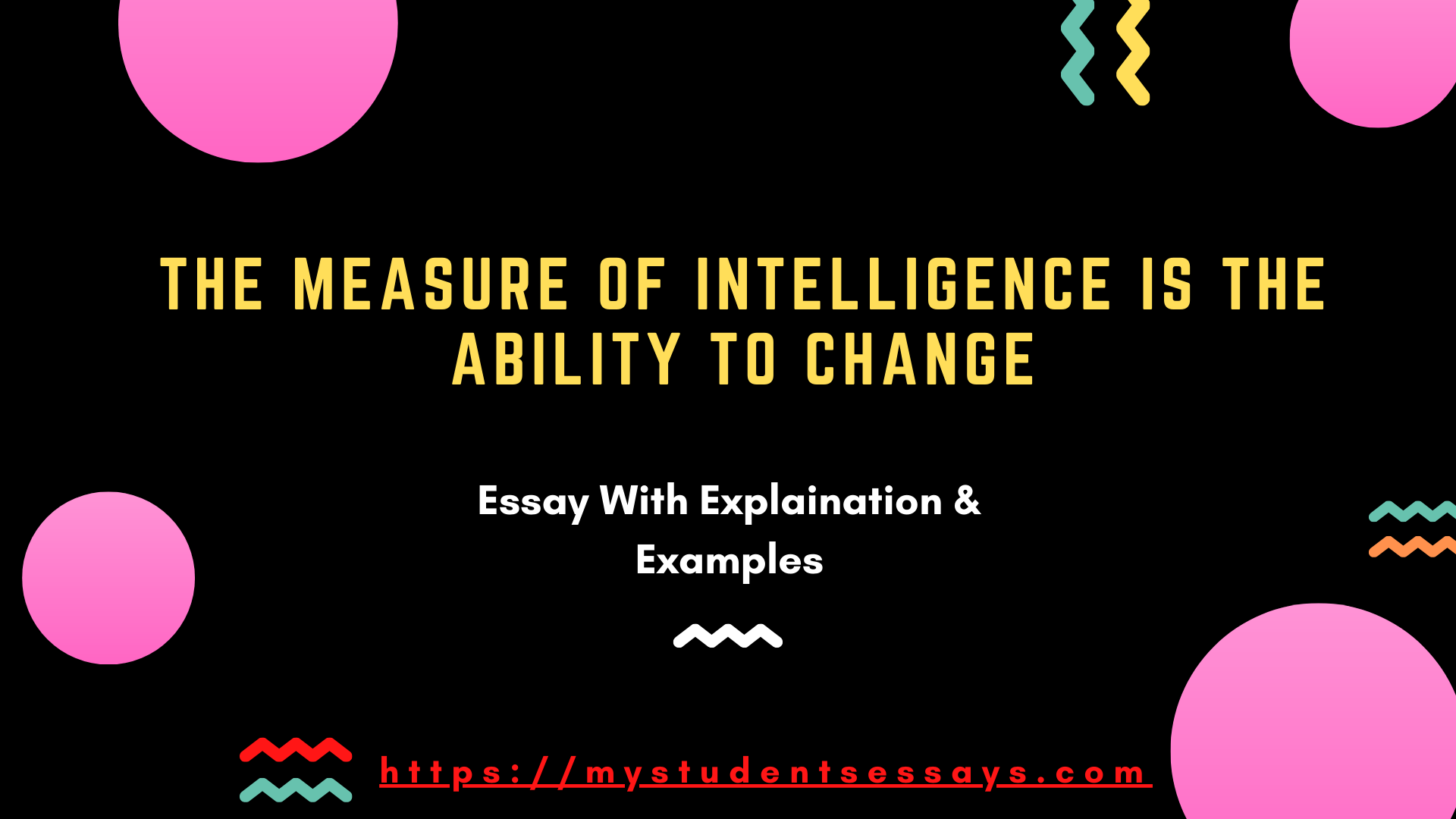 Essay on The measure of Intelligence is the ability to change for high school and college level students