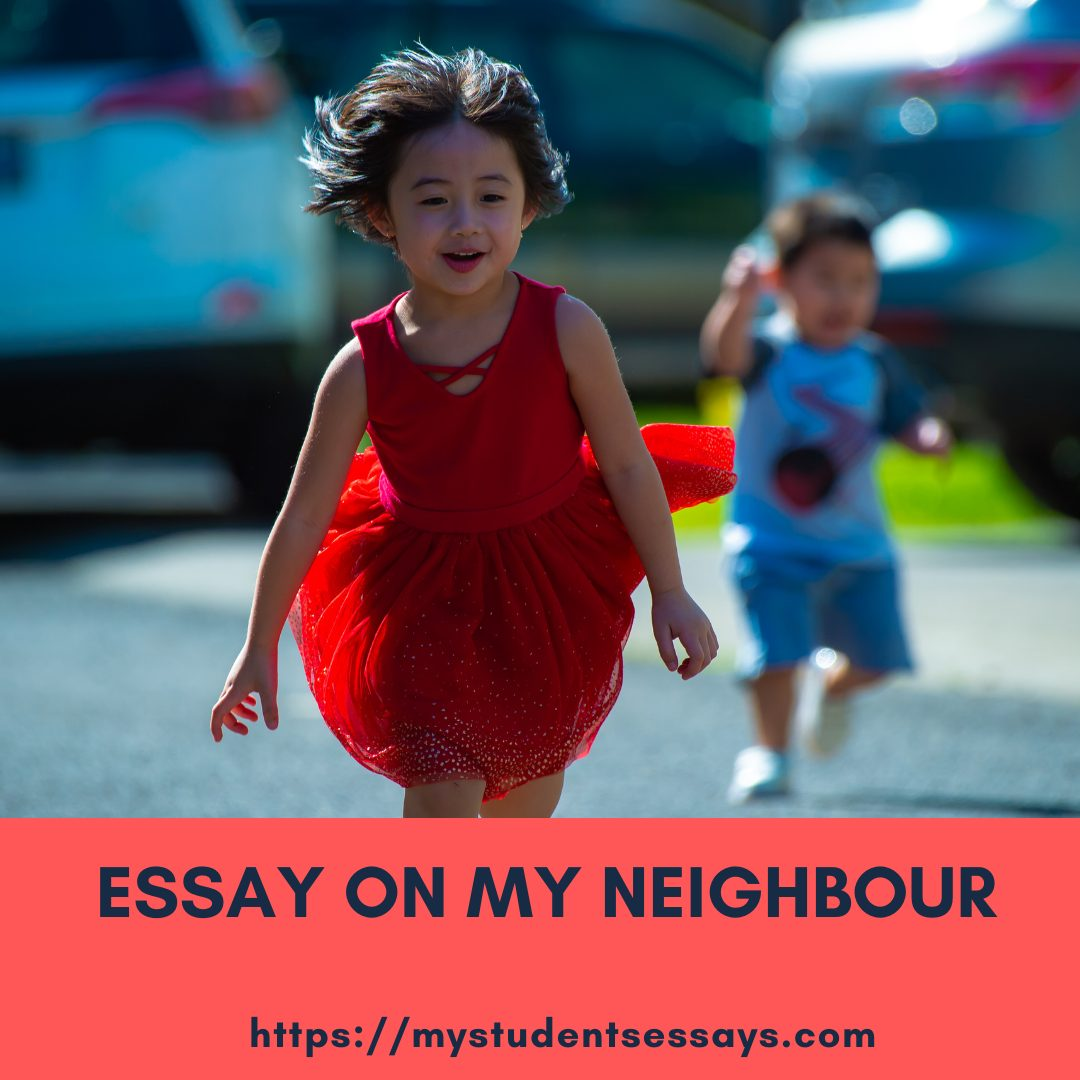 Essay on My Neighbour For Students