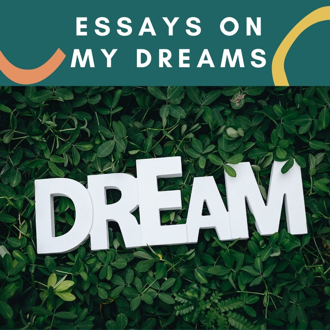 Essays on My Dreams For Children & Students