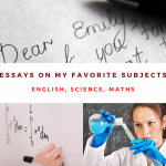 Essay on My Favorite Subjects [ English, Science, Math ] For Students