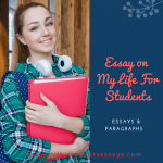 Essay on My Life For Children & Students | 100, 200, 300 words