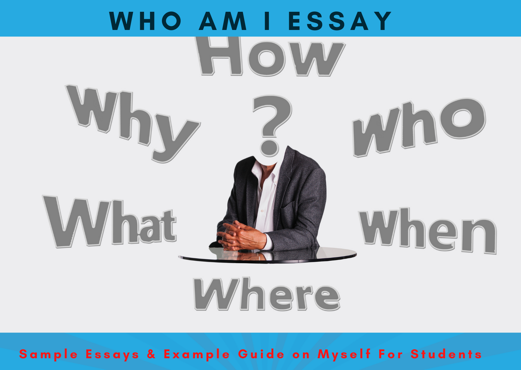 Who Am I Essay For High School & College Level Students