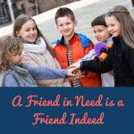 Essay on a Friend In Need is a Friend Indeed [ Explained with Examples ]